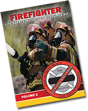 Firefighter Life Safety Initiatives Resource Kits Volume 2