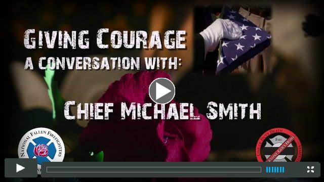 Giving Courage – Chief Michael Smith